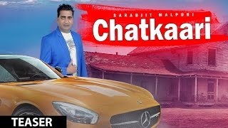 CHATKAARI (Song Teaser) SARABJIT MALPURI | Coming Soon