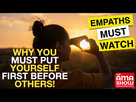 Why It's Important To Put Yourself First Before Others | EMPATHS MUST WATCH