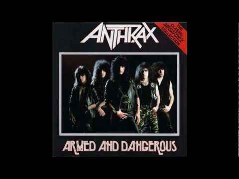 Anthrax - Armed And Dangerous (Studio Version)