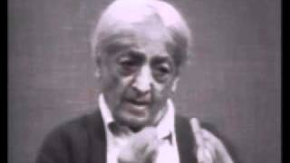 J. Krishnamurti - What Love Is Not - Part 01/12