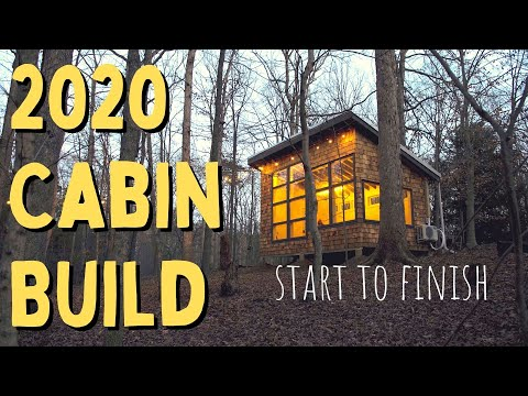 I built a Cabin in 2020 - Start to Finish