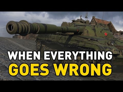 World of Tanks || When Everything Goes Wrong...