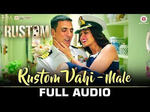 Rustom Vahi (Male) - Full Audio | Rustom | Akshay
