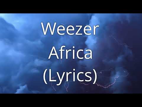Video Weezer - Africa (Lyrics) download in MP3, 3GP, MP4, WEBM, AVI, FLV January 2017