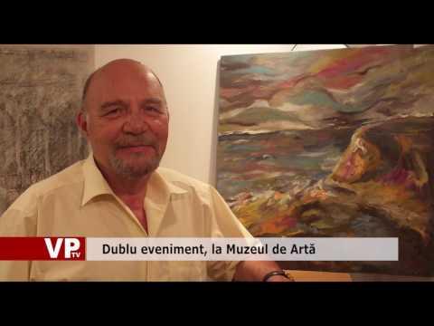 Dublu eveniment, la Muzeul de Artă