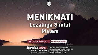 Menikmati Lezatnya Sholat Malamᴴᴰ | Ust. Oemar Mita, Lc.