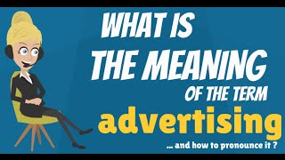 What is ADVERTISING? What does ADVERTISING mean? ADVERTISING meaning - ADVERTISING pronunciation ...