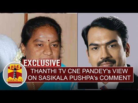 Thanthi-TV-CNE-Pandeys-View-on-Sasikala-Pushpas-Comments-on-AIADMK-Thanthi-TV