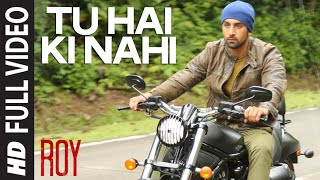 Video 'Tu Hai Ki Nahi' FULL VIDEO Song | Roy | Ankit Tiwari | Ranbir Kapoor, Jacqueline Fernandez, Tseries MP3, 3GP, MP4, WEBM, AVI, FLV Juni 2018