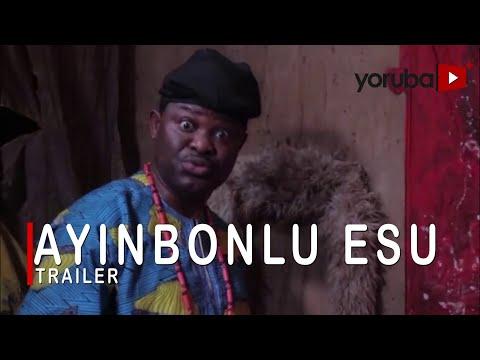 Ayinbonlu Esu Yoruba Movie 2021 Showing Next On Yorubaplus