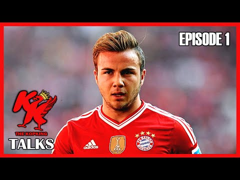 Gotze Signing For Liverpool?! - Latest Liverpool Transfer News | KopKing Talks