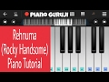Rehnuma (Rocky handsome) Piano Lessons/Tutorial| Shruti hassan | Mobile Perfect Piano - Piano Guruji