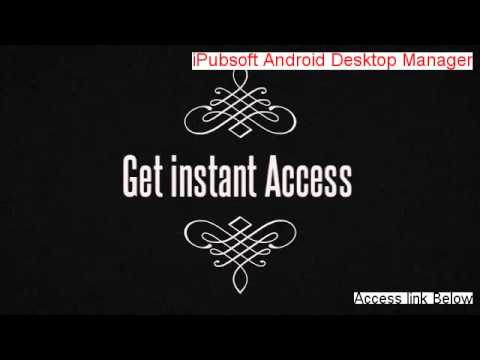 iPubsoft Android Desktop Manager Free Download - Risk Free Download