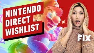 Our Nintendo Direct Wishlist For Tomorrow - IGN Daily Fix by IGN