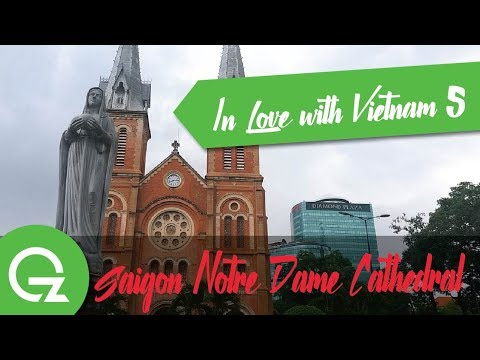 In Love with Vietnam 5 : Saigon Notre Dame Cathedral