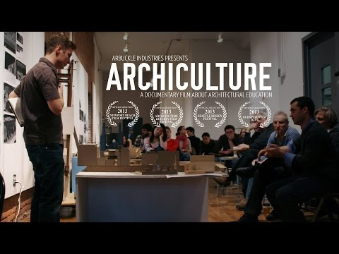 ARCHICULTURE: A Documentary About Architecture School