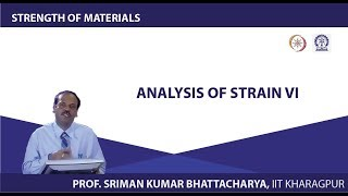 Lecture - 12 Analysis Of Strain VI