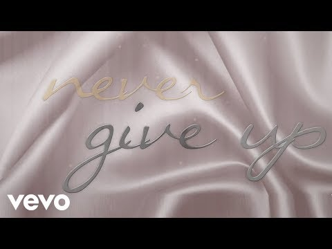 Never Give Up Lyric Video