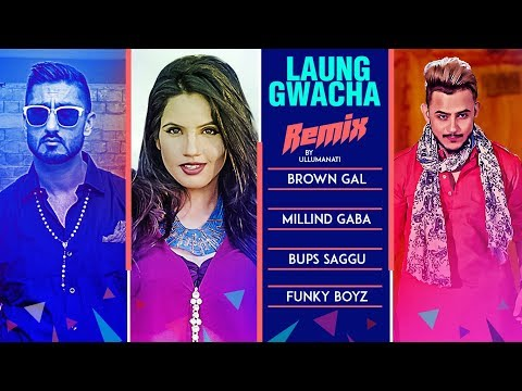 Remix: LAUNG GWACHA Song | Brown Gal | Millind Gab