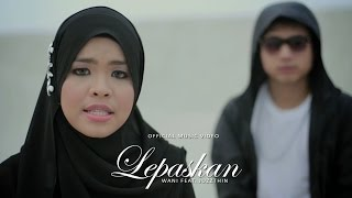 Video Wani Feat. Juzzthin - Lepaskan (Official Music Video) MP3, 3GP, MP4, WEBM, AVI, FLV Januari 2019