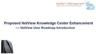 NetView User Roadmap is a proposed NetView Knowledge Center Enhancement. This video introduces this proposed feature.