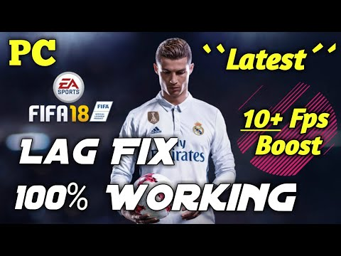 How To Fix FIFA 18 Lag PC (Latest Methods 2018)