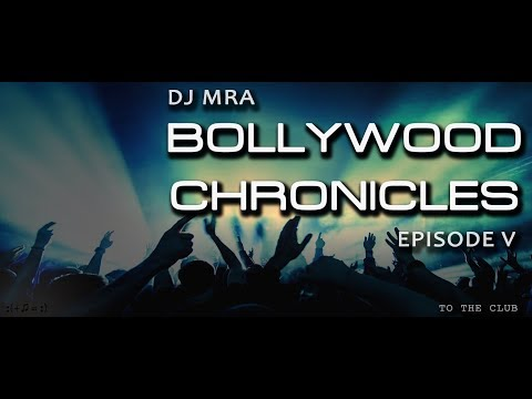 DJ MRA - Bollywood Chronicles E5 - Back To The Club | Non Stop Bollywood NYE Party Mix