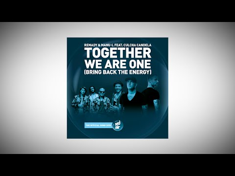 Remady & Manu-L feat. Culcha Candela - Together We Are One (Bring Back The Energy)