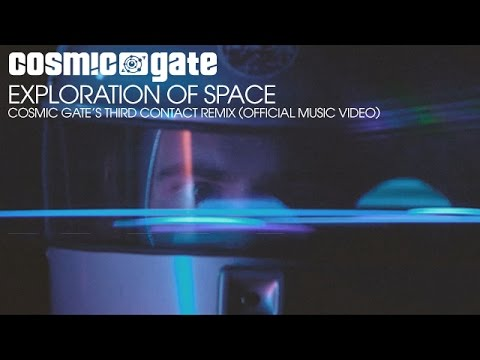 Cosmic Gate - Exploration Of Space (Cosmic Gate's Third Contact Remix) (Official Music Video)