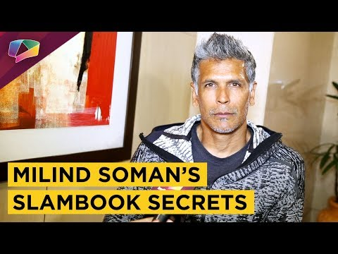 Milind Soman Shares His Slambook Secrets