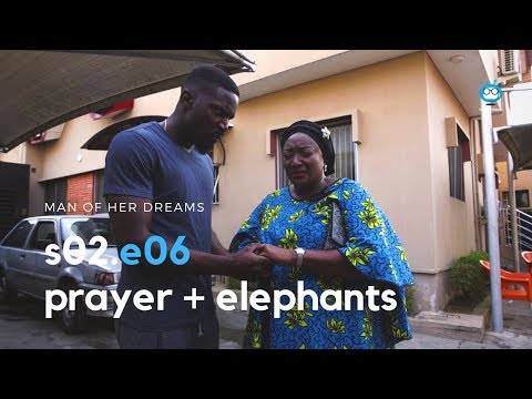 MAN OF HER DREAMS: S02E06 – Prayer + Elephants