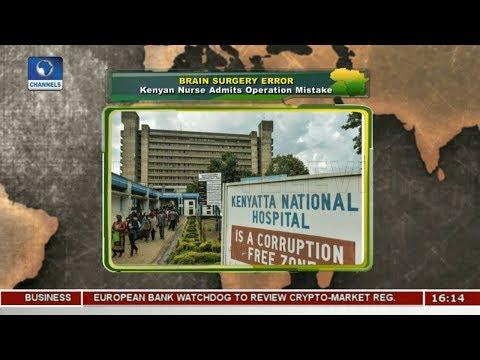Nurse Admits Operation Mistake In Kenya Brain Surgery Error |Network Africa|