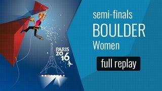 (LIVE ) IFSC World Championships Paris 2016 - Semi-Finals: WOMEN Bouldering / MEN Lead by International Federation of Sport Climbing