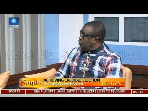 Achieving Credible Elections In Nigeria Pt 2 | Sunrise |