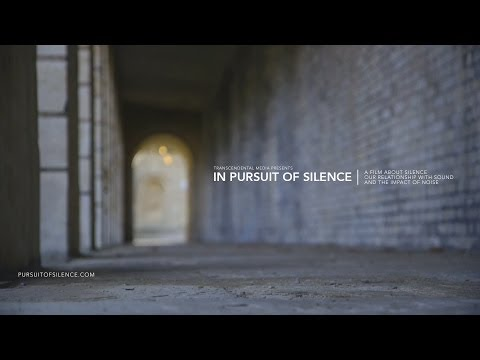 IN PURSUIT OF SILENCE Festival Trailer