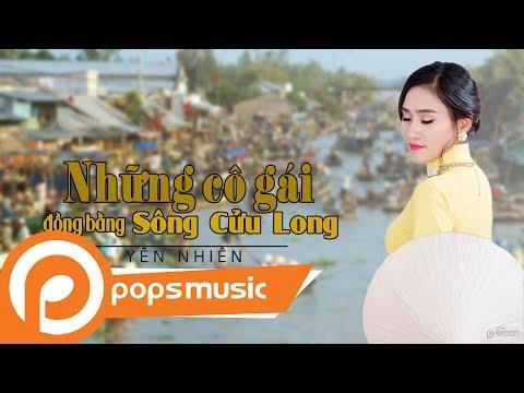 Những Cô Gái Đồng Bằng Sông Cửu Long | Yên Nhiên - Thời lượng: 3 phút, 50 giây.