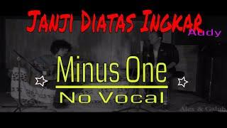 JANJI DI ATAS INGKAR - AUDY ( AKUSTIK ) - NO VOCAL - WITH LYRIC - by Alex & Galuh