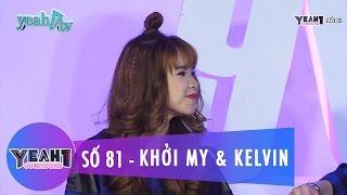 Yeah1 Countdown | Số 81 | Khởi My & Huy Khánh | MC Cut, Khởi My, Khởi My 2015, Khởi My và huy khánh