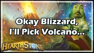 Okay Blizzard, I'll Pick Volcano... - Witchwood / Hearthstone