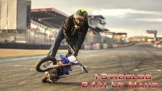 Le Mans France  city pictures gallery : STUNTER13 - 13VIDBLOG - 24/H LE MANS , FRANCE