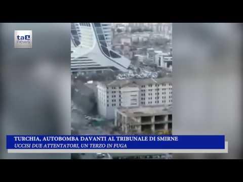 TURCHIA, AUTOBOMBA AL TRIBUNALE DI SMIRNE