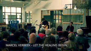 Marcel Verbeek - Let the healing begin