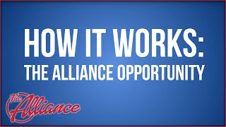 How It Works: The Alliance Opportunity