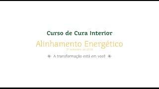 Curso de Cura Interior - Alinhamento Energético - Vídeo da turma de 2016!