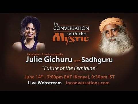 Julie Gichuru With Sadhguru on Future of the Feminine
