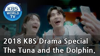 Video The Tuna and the Dolphin | 참치와 돌고래 [2018 KBS Drama Special/ENG/2018.11.02] MP3, 3GP, MP4, WEBM, AVI, FLV Februari 2019