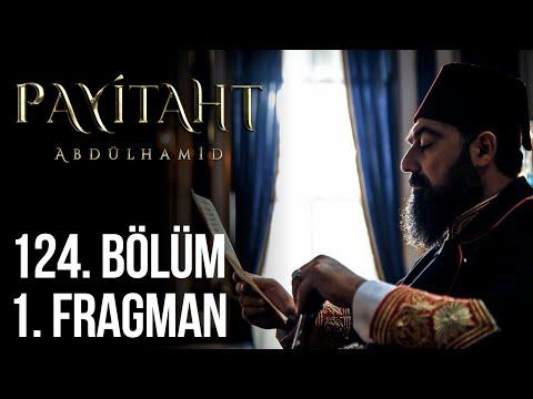 Payitaht Abdülhamid 124. Bölüm Fragmanı