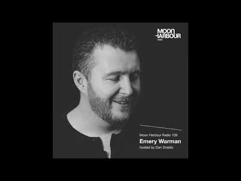 Moon Harbour Radio 109 with Emery Warman, hosted by Dan Drastic