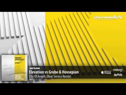Elevation vs Grube & Hovsepian - City Of Angels (Beat Service Remix)