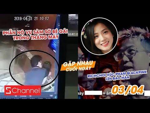 Phẫn nộ vụ sàm sỡ bé gái trong tháng máy | Richchoi xúc phạm BlackPink gây bão dư luận - GNCN 03/04 - Thời lượng: 6 phút, 9 giây.